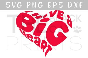 I have a big heart SVG DXF PNG EPS