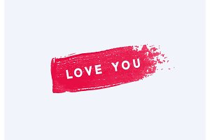 Love you lettering, brush stroke red paint