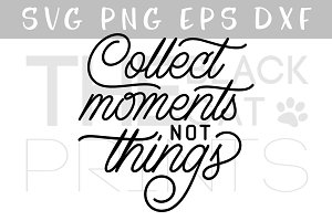 Collect moments Not things SVG DXF