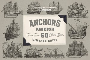 Anchors Aweigh • 60 Vintage Ships