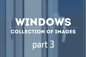 Windows. Collection of image. Part 3