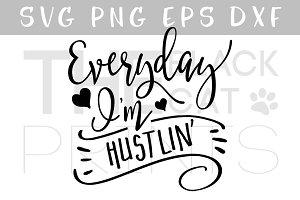 Everyday I'm hustlin SVG DXF PNG EPS