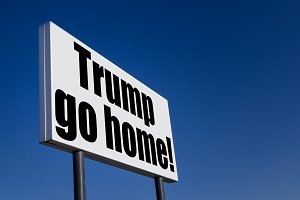 Trump go home