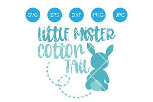 Little Mister Cotton Tail Easter SVG