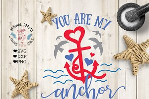 You are my Anchor Cut File/Printable