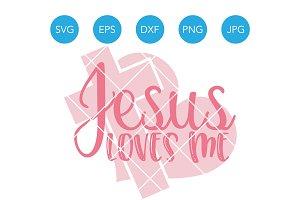 Jesus Loves Me SVG DXF EPS PNG