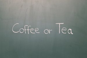 Coffee or Tea