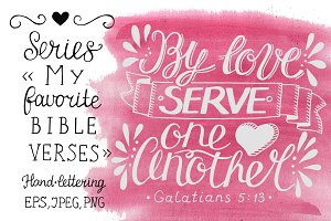 My favorite Bible verses Love Serve