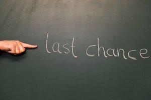 last chance
