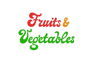 Fruits and vegetables vector lettering