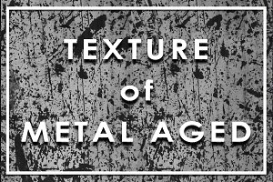 Texture of Metal Aged
