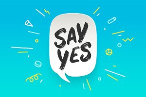 Say Yes. Banner, speech bubble