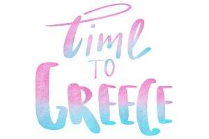 Lettering Time to Greece.
