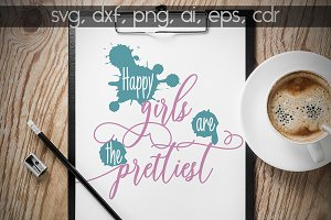 Happy Girls are the Prettiest SVG