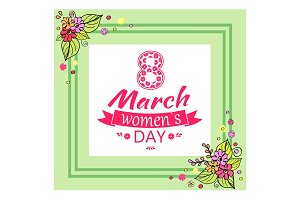 8 March Womens Day and Frame Vector Illustration