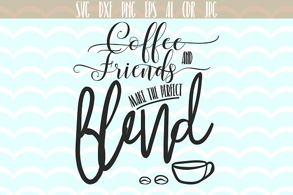 Coffee And Friends Cricut Svg