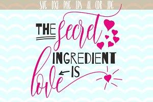 The secret ingredient is Love SVG