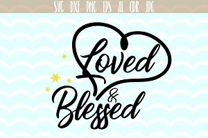 Loved and Blessed SVG