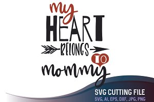 My Heart Belongs to Mammy SVG