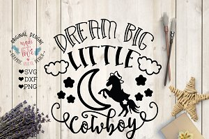 Dream Big Little Cowboy Cut File