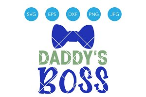 Daddys Boss SVG Funny Baby Cut File