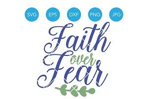 Faith over Fear SVG Christian Verse