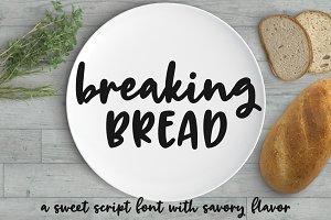 Breaking Bread: a chunky script font