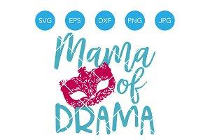 Mama of Drama SVG Cutting File