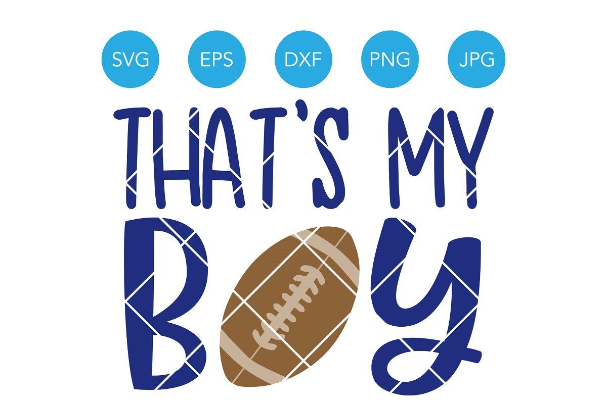 946cc3af1d0 Thats My Boy SVG Sport Mom Cut Files ~ Illustrations ~ Creative Market