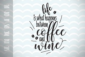 Fun Quote for Life and Wine SVG File