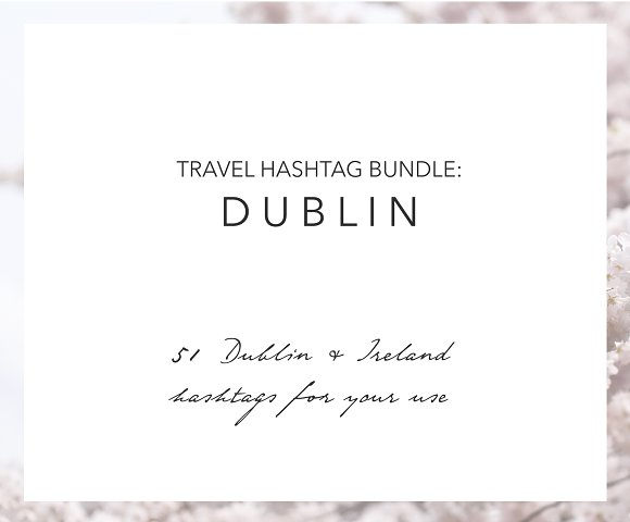 Dublin Ireland Instagram Hashtags