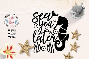 Sea you Later Cut File and Printable