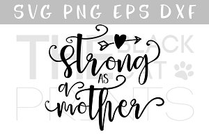 Strong as a mother SVG DXF PNG EPS