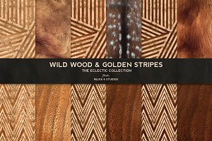 Wild Wood & Golden Stripes