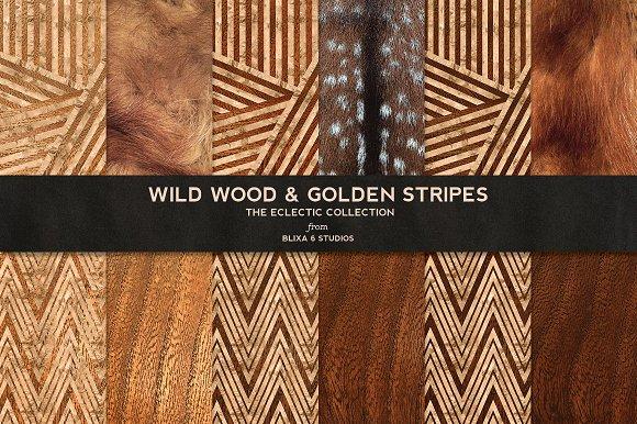 Wild Wood Golden Stripes