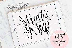 Treat yo' self calligraphy design