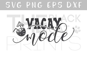Vacay Mode SVG DXF PNG EPS