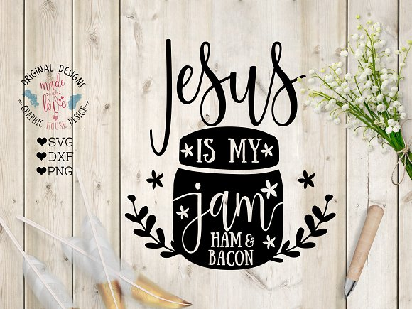 Jesus Is My Jam Ham And Bacon