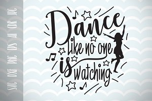 Dance like no one is watching SVG
