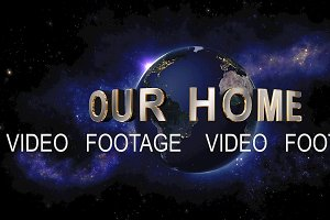 Our Home title - the Earth from space showing all they beauty