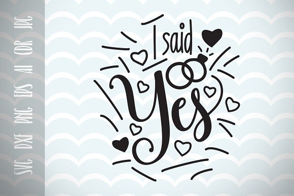 I Said Yes Engaged Design Bride SVG