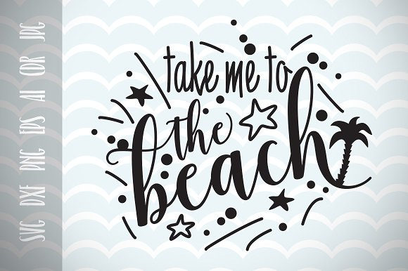 Take Me To The Beach Fun Quote SVG