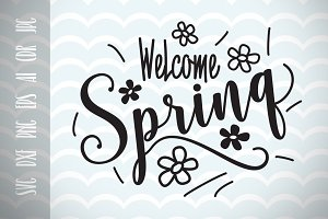 Welcome Spring, Spring decor, SVG