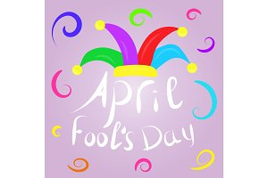 April Fools Day greeting. Colorful typography with jester hat vector lettering design. Perfect for greeting card, banner or advertisement