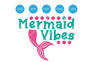 Mermaid Vibes SVG Cut File Cricut
