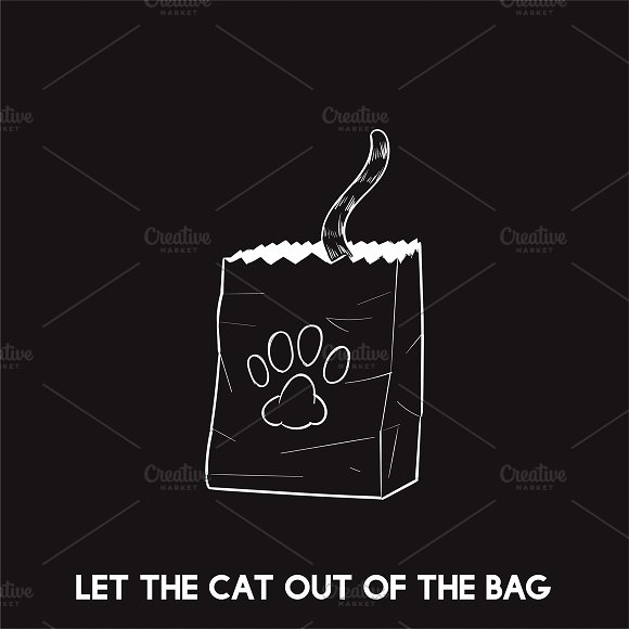 Let the cat out of the bag