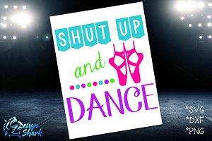 Shut up and Dance SVG/DXF/PNG