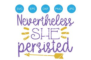 Nevertheless She Persisted SVG File