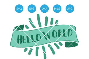 Hello World SVG Newborn SVG Cut File