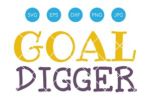 Goal Digger SVG Cutting File Cricut